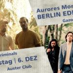 Aurores Montréal - BERLIN EDITION #2, Auster Club, 6. Dezember 2018